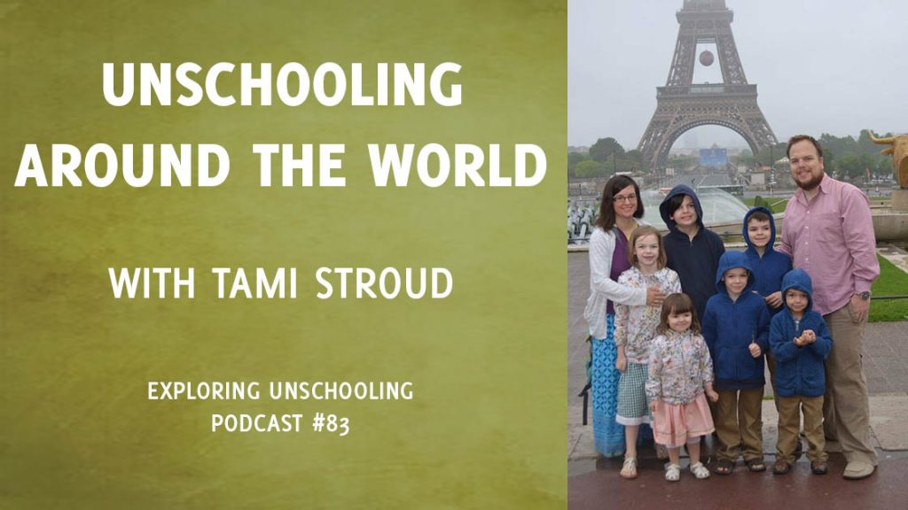 Exploring Unschooling Podcast Interview: Unschooling Around the World (#83)   Starry-Eyed Pragmatist