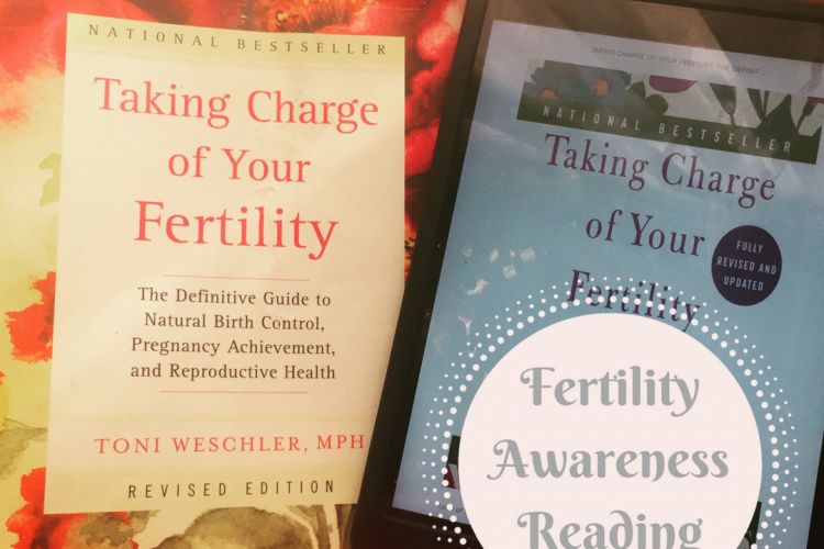 "Fertility Awareness Reading: ""Taking Charge of Your Fertility"" by Toni Weschler 